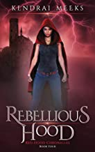 Rebellious Hood (Red Hood Chronicles Book 4)