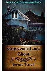 Grosvenor Lane Ghost (Paranormology Book 1) Kindle Edition