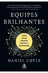 Equipes brilhantes: Como criar grupos fortes e motivados (Portuguese Edition) Kindle Edition