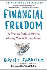 Financial Freedom: A Proven Path to All the Money You Will Ever Need ペーパーバック