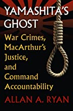 Yamashita's Ghost: War Crimes, MacArthur's Justice, and Command Accountability (Modern War Studies (Paperback))