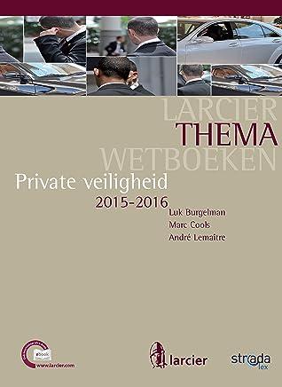 Private veiligheid: Editie 2015-2016 (Larcier ThemaWetboeken)