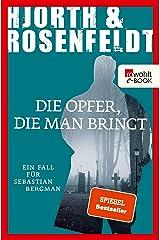 Die Opfer, die man bringt (Ein Fall für Sebastian Bergman 6) (German Edition) Kindle Edition
