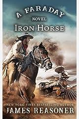 The Iron Horse: A Faraday Novel Kindle Edition