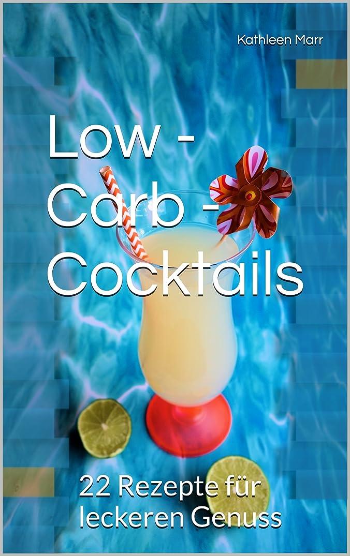Low - Carb - Cocktails: 22 Rezepte für leckeren Genuss (German Edition)