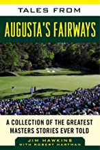 Tales from Augusta's Fairways: A Collection of the Greatest Masters Stories Ever Told (Tales from the Team)