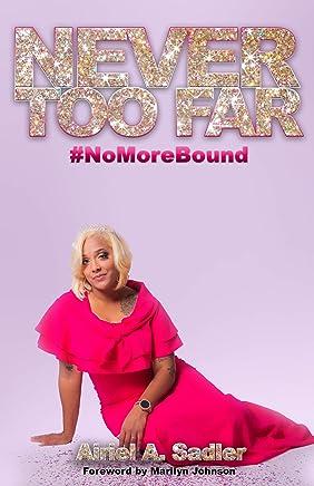 Never Too Far: #NoMoreBound (English Edition)