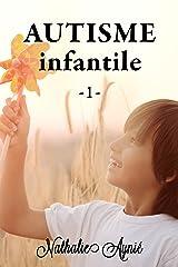 Autisme Infantile (1) (Autisme Infantile (Archives)) Format Kindle
