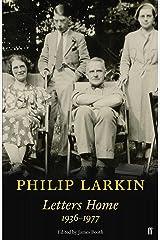 Philip Larkin: Letters Home Kindle Edition