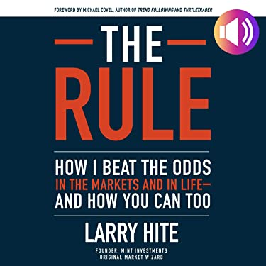 The Rule: How I Beat the Odds in the Markets and in Life - and How You Can Too