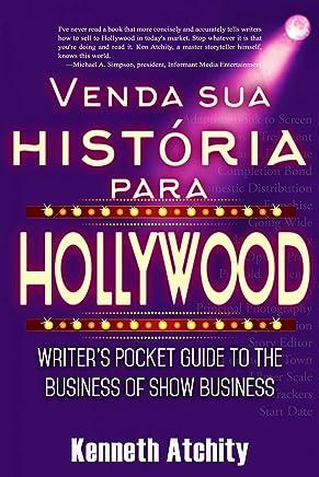 Venda sua história para Hollywood (Portuguese Edition)