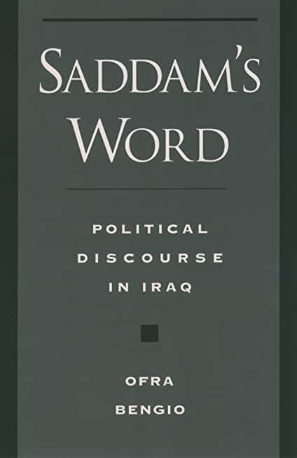 Saddam's Word: Political Discourse in Iraq (Studies in Middle Eastern History) (English Edition)