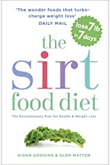 The Sirtfood Diet: THE ORIGINAL AND OFFICIAL SIRTFOOD DIET THAT'S TAKEN THE CELEBRITY WORLD BY STORM (English Edition) Formato Kindle