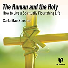 The Human and the Holy: Foundations of Spirituality
