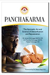 Panchakarma: the Auyrvedic Art and Science of Detoxification and Rejuvenation Kindle Edition