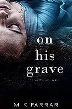On His Grave: A Psychological Thriller