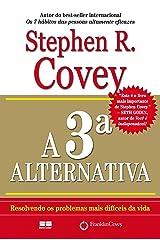 A 3ª alternativa: Resolvendo os problemas mais difíceis da vida eBook Kindle