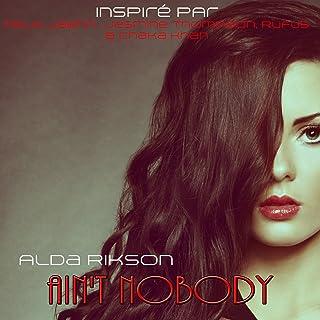 Ain't Nobody: Inspiré Par Felix Jaehn, Jasmine Thompson, Rufus & Chaka Khan (Loves Me Better)