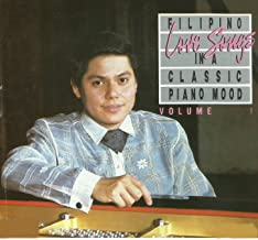Filipino Love Songs In A Classic Piano Mood, Vol. 1