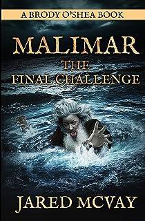 Malimar-The Final Challenge: a Brody o'Shea Book: Book 3