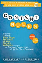 Content Rules: How to Create Killer Blogs, Podcasts, Videos, Ebooks, Webinars (and More) That Engage Customers and Ignite ...