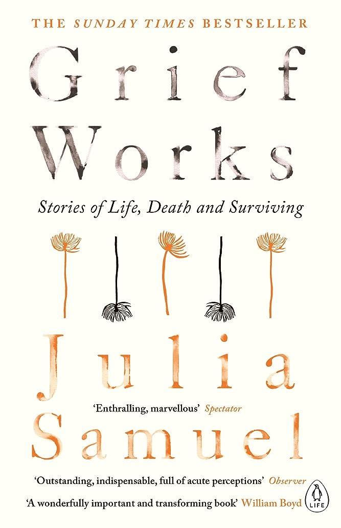 インスタンス解決リブGrief Works: Stories of Life, Death and Surviving (English Edition)