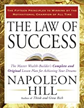 {Napoleon Hill} The Law of Success: The Master Wealth-Builder's Complete and Original Lesson Plan for Achieving Your Dreams Paperback