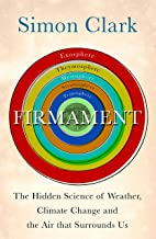Firmament: The Hidden Science of Weather, Climate Change and the Air That Surrounds Us (English Edition)