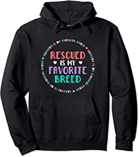 Dog Rescue Gift For Girls - Rescued Is My Favorite Breed Pullover Hoodie