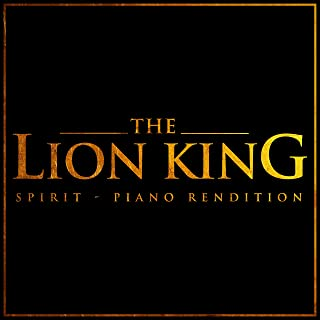 The Lion King - Spirit - Piano Rendition
