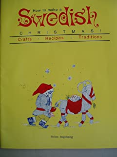 How to Make a Swedish Christmas: Crafts-recipes-traditions