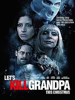 Let's Kill Grandpa (This Christmas)