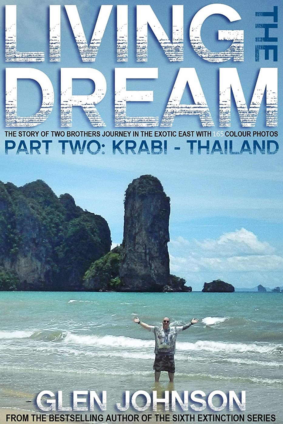 ユニークな精査リーンLiving the Dream. The Story of Two Brothers Journey in the Exotic East – With 165 Colour Photos. Living the Dream. Part Two: Krabi – Thailand. (English Edition)