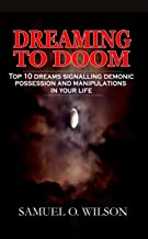 Dreaming to doom: 10 top dreams signalling demonic possession and manipulations