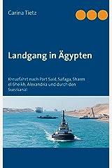 Landgang in Ägypten: Kreuzfahrt nach Port Said, Safaga, Sharm el-Sheikh, Alexandria und durch den Suezkanal Kindle Ausgabe