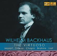 バックハウス : レア音源集 - 協奏曲とピアノロール、SP録音珍品 (Wilhelm Backhaus : The Virtuoso / Mozart・Strauss・Chopin・Brahms・Liszt) [輸入盤]