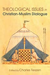 Theological Issues in Christian-Muslim Dialogue (English Edition) eBook Kindle
