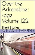 Over the Adrenaline Edge Volume 122: Short Stories