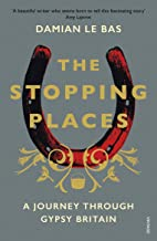 The Stopping Places: A Journey Through Gypsy Britain (English Edition)