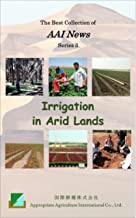 Irrigation in Arid Lands: The Best Collection of AAI News (Series 3) (English Edition)