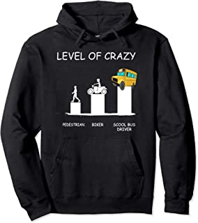 School Bus Driver Funny Saying | Level Of Crazy Humor Pullover Hoodie