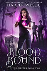 Blood Bound (The Veil Keeper Book 2) Kindle Edition