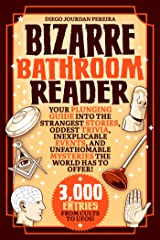 Bizarre Bathroom Reader: Your Plunging Guide into the Strangest Stories, Oddest Trivia, Inexplicable Events, and Unfathomable Mysteries the World Has to Offer ペーパーバック