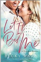 Let It Be Me (Misty River Romance, A Book #2) Kindle Edition