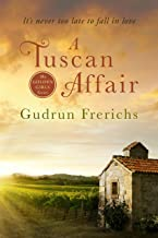 A Tuscan Affair: It's never too late to fall in love (Golden Girl Series Book 1)