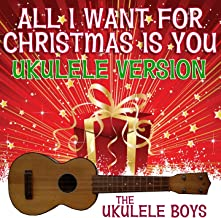 All I Want for Christmas Is You (Ukulele Version)