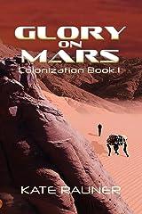 Glory on Mars: Adventure in Near-Future Sci Fi Colony (Colony on Mars Book 1) Kindle Edition