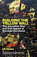 Building the Yellow Wall: The Incredible Rise and Cult Appea