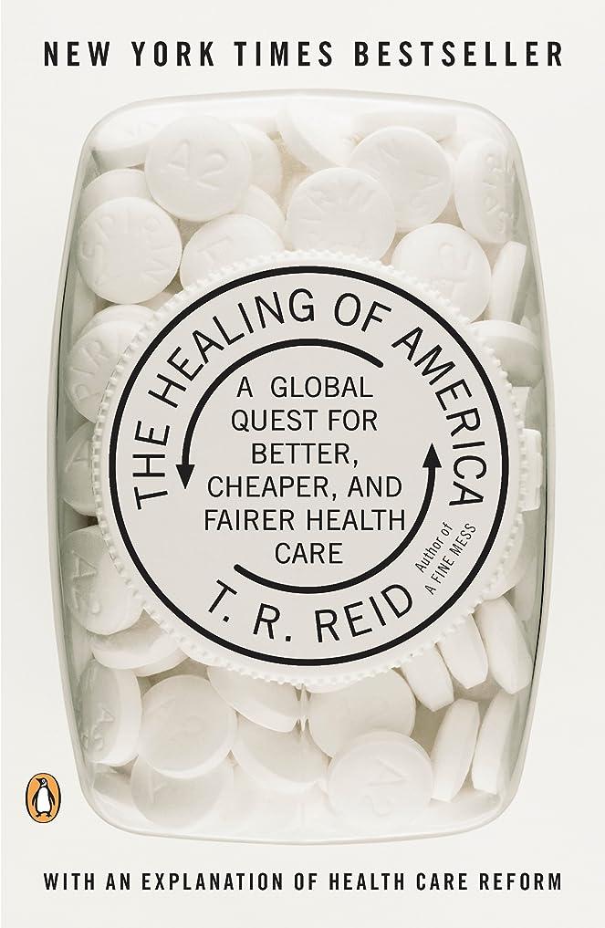 エミュレートする成功した資源The Healing of America: A Global Quest for Better, Cheaper, and Fairer Health Care (English Edition)