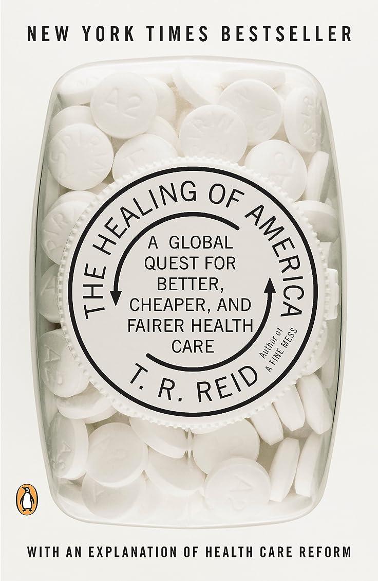幅残高心のこもったThe Healing of America: A Global Quest for Better, Cheaper, and Fairer Health Care (English Edition)